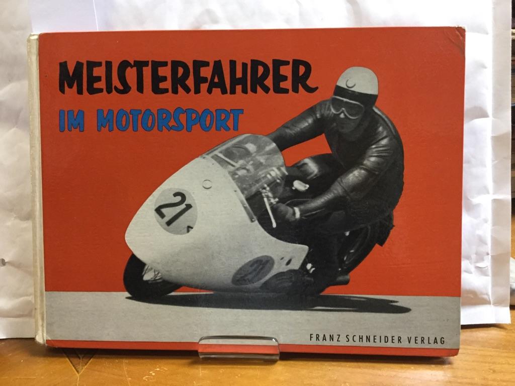 Meisterfahrer im Motorsport: Frankenberg Richard von: