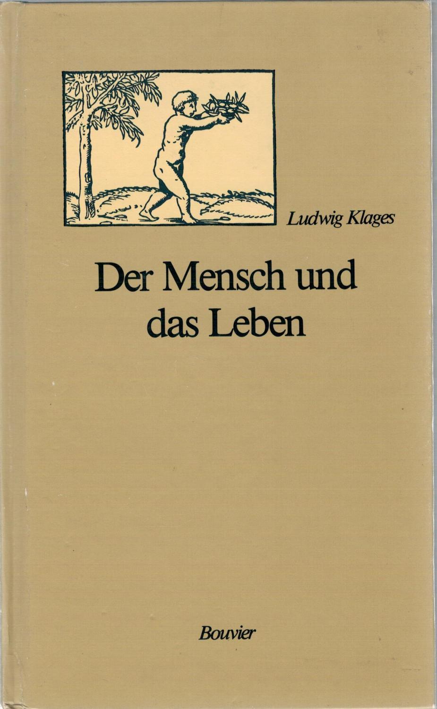 Der Mensch und das Leben: Klages, Ludwig