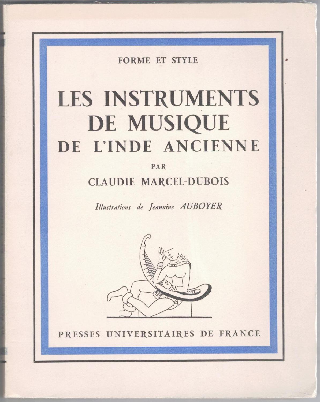 Les Instruments de musique de l'Inde ancienne - Par Claudie Marcel-Dubois,... Illustrations de Jeannine Auboyer de Claudie Marcel-Dubois