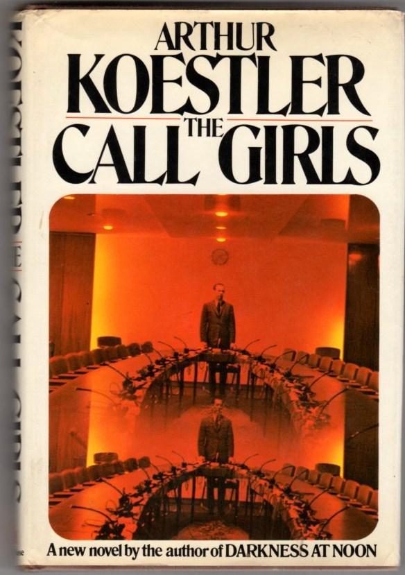 Call the Girls - Koestler, Arthur
