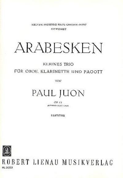 Arabesken Kleines Trio für Oboe,Klarinette und Fagott: Paul Juon