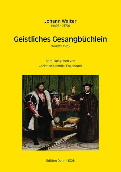 Geistliches Gesangbüchleinfür gem Chor a cappella : Johann Walter