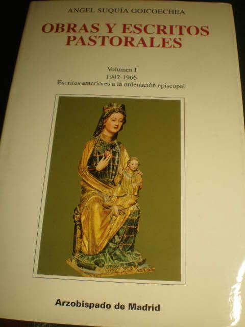 Obras y escritos pastorales. Volumen I. (1942-1966) Escritos anteriores a la ordenación episcopal - Angel Suquía Goicoechea