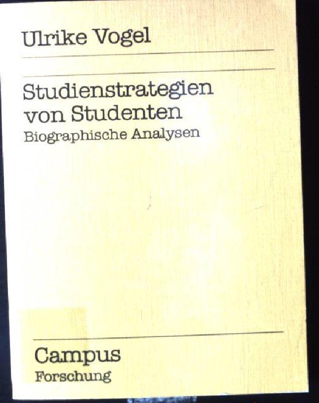 Studienstrategien von Studenten : biograph. Analysen. Campus: Vogel, Ulrike: