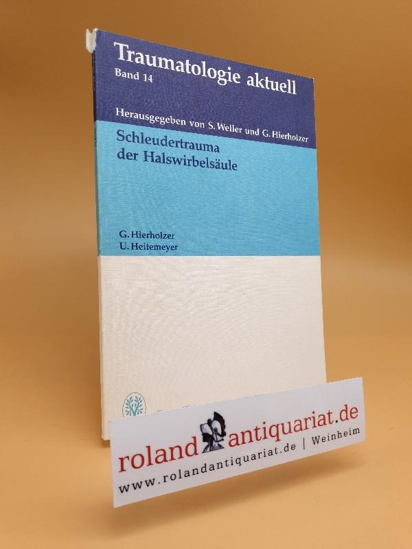 Schleudertrauma der Halswirbelsäule. Traumatologie aktuell ; Bd.: Hierholzer, Günther (Hrsg)