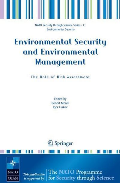 Environmental Security and Environmental Management: The Role: Igor Linkov