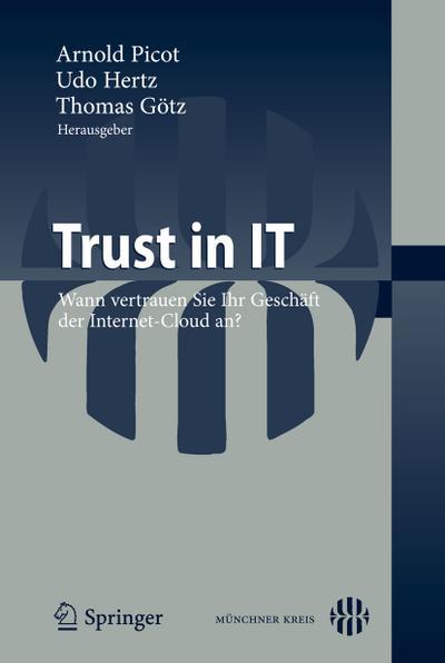 Trust in IT : Wann vertrauen Sie: Thomas Götz