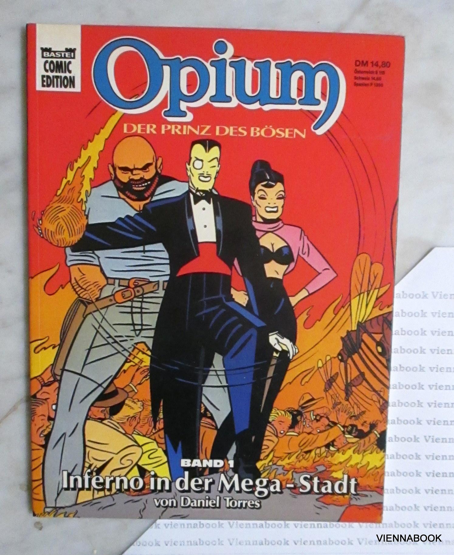 Opium, der Prinz des Bösen : Band 1 : Inferno in der Mega-Stadt - Torres, Daniel