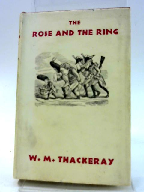 The Rose and the Ring, or, The: Thackeray, W. M