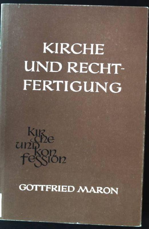 Kirche und Rechtfertigung, eine kontroverstheologische Untersuchung, ausgehend: Maron, Gottfried: