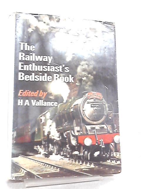 The Railway Enthusiast's Bedside Book: Hugh Aymer Vallance