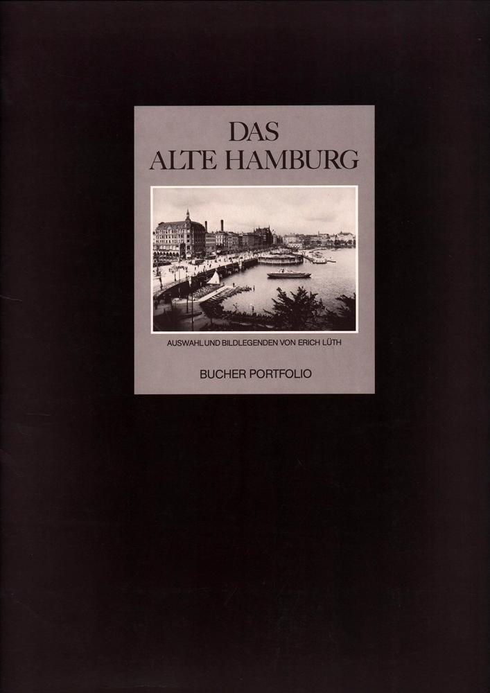 Das alte Hamburg. Auswahl und Bildlegenden Erich Lüth. - Lüth, Erich (Hrsg.).