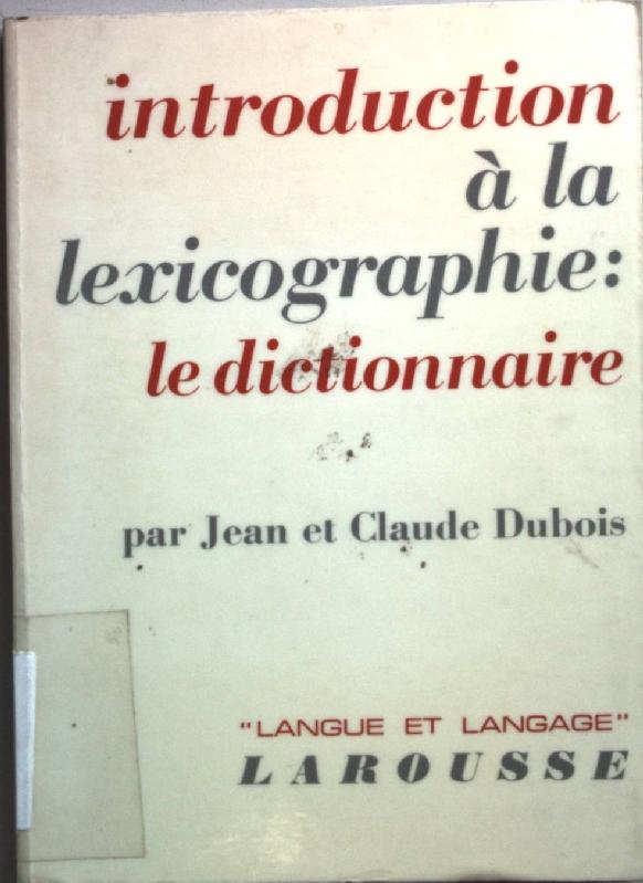 Introduction a la lexicographie: le dictionnaire. Langue: Dubois, Jean: