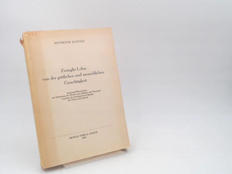 Zwinglis Lehre von der göttlichen und menschlichen: Schmid, Heinrich: