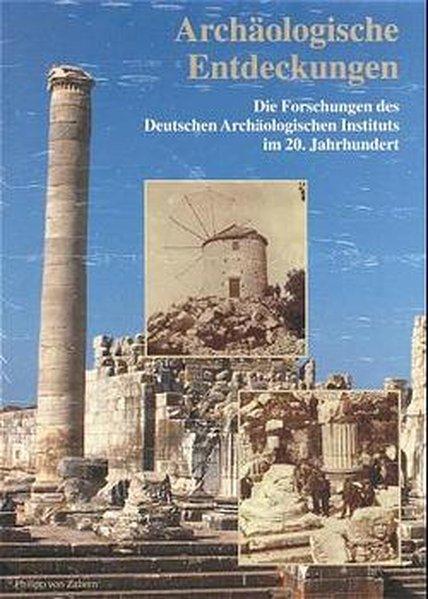 Archäologische Entdeckungen, 2 Bde., Bd. 2: Die: Archäologisches Institut, Deutsches: