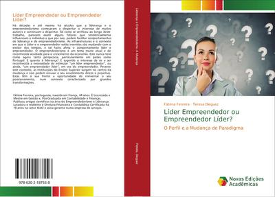Líder Empreendedor ou Empreendedor Líder? : O Perfil e a Mudança de Paradigma - Fátima Ferreira