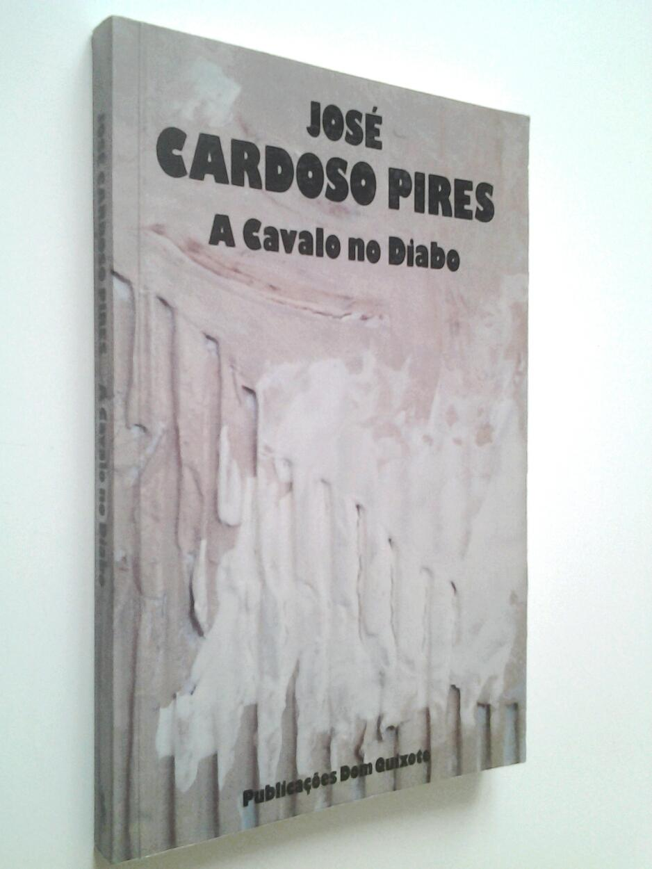 A cavalo no Diabo. Cronicas do Público e casos privados - José Cardoso Pires