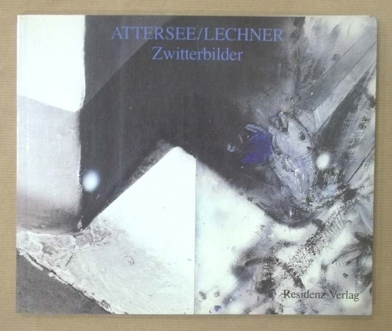 Zwitterbilder 1986 - 1989. .: Attersee, (Christian Ludwig)