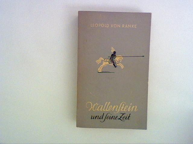 Wallenstein und seine Zeit: Ranke, Leopold von: