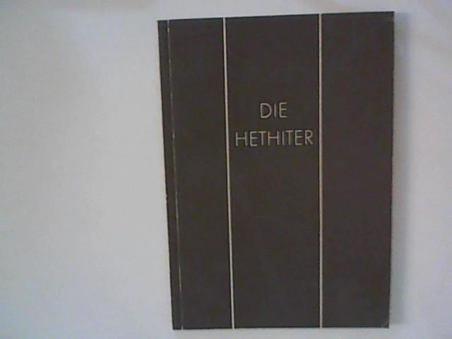 Die Hethiter: Naumann, Rudolf: