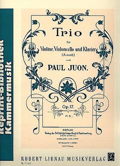 Trio op.17 für Violine, Violoncellound Klavier : Paul Juon