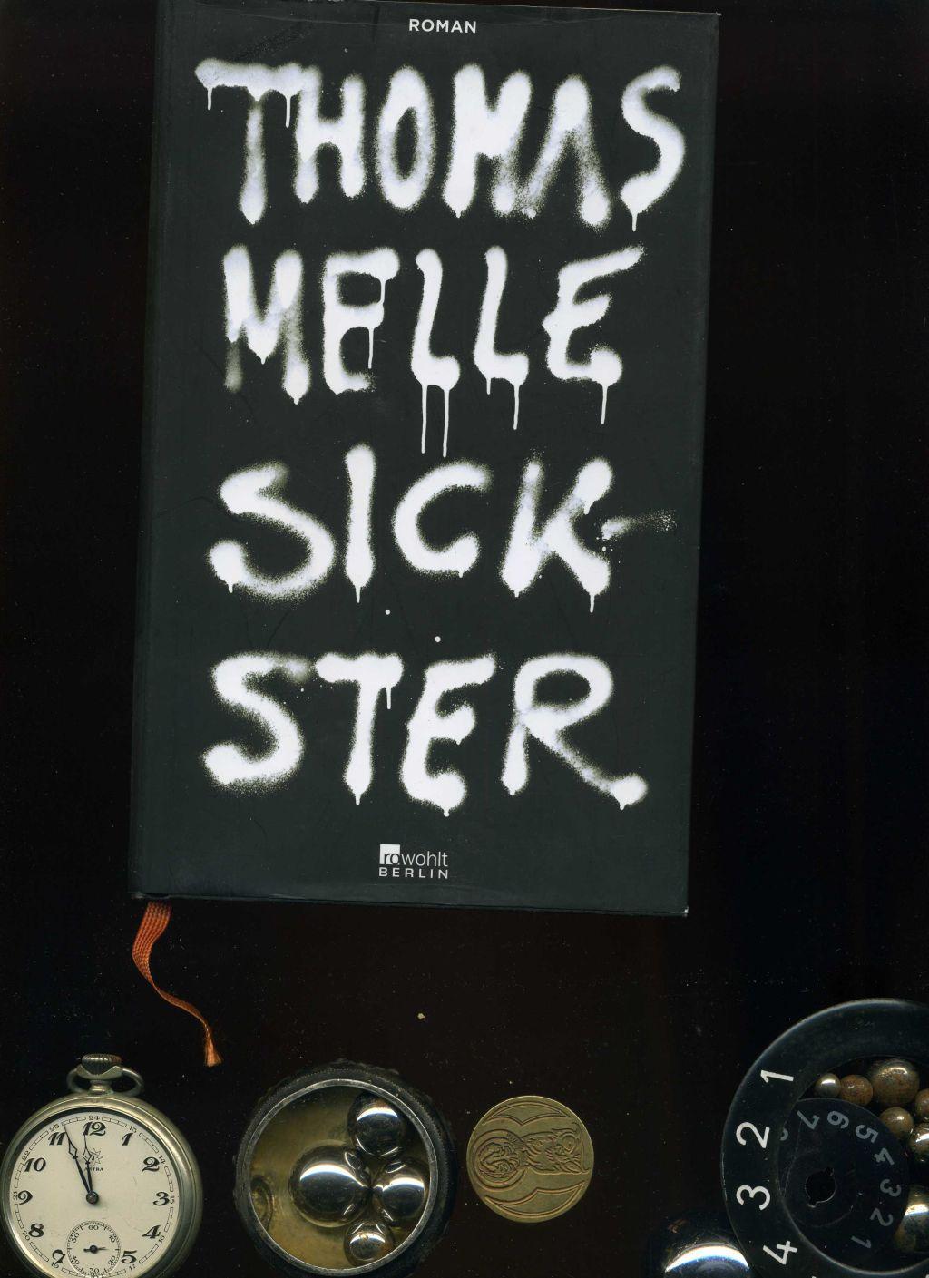 Sickster.: Thomas Melle: