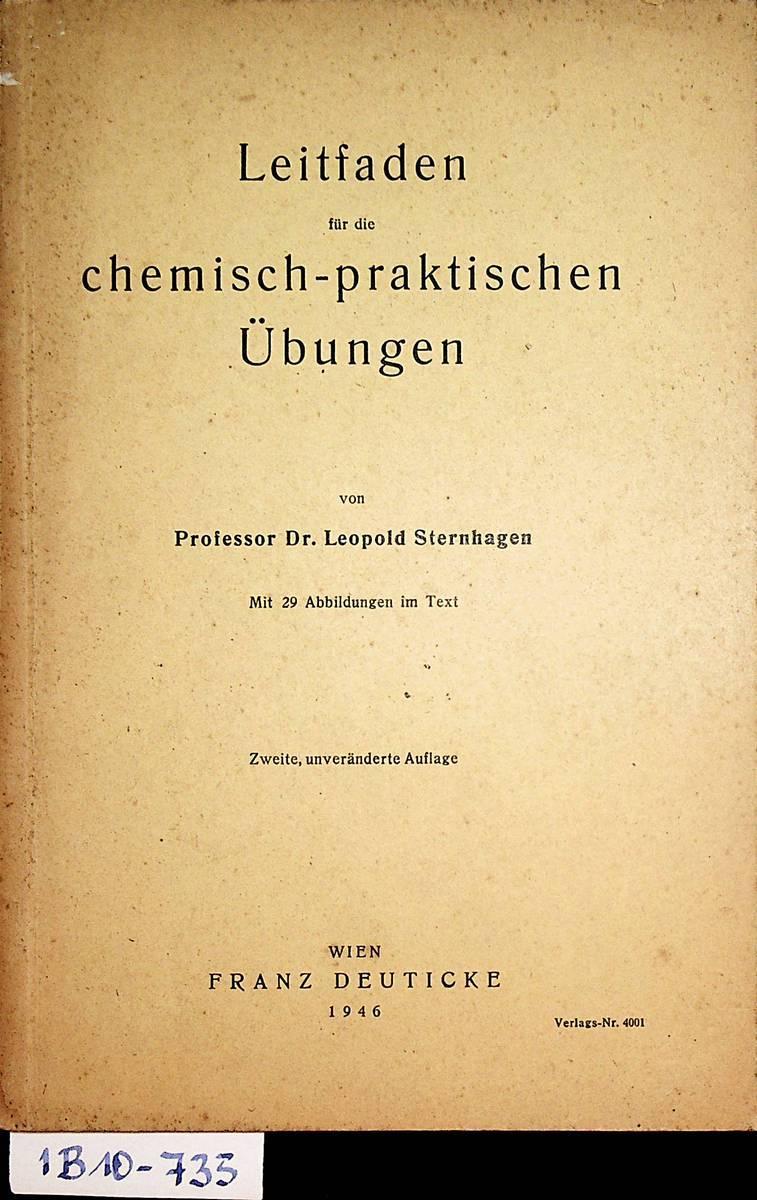 Leitfaden für die chemisch-praktischen Übungen. Mit 29: Sternhagen, Leopold: