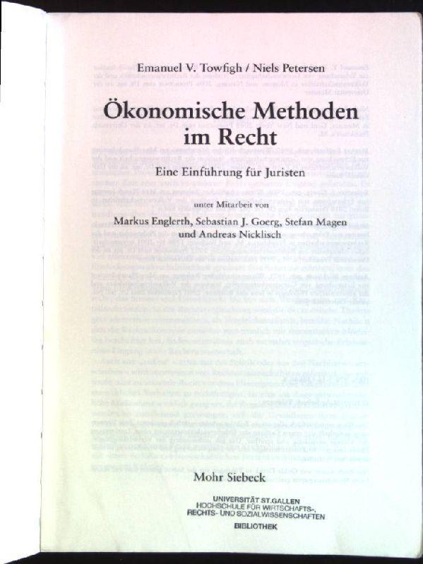 Ökonomische Methoden im Recht: Eine Einführung für Juristen. Mohr-Lehrbuch - Towfigh, Emanuel V., Niels (Mitwirkender) Petersen und Nicklisch