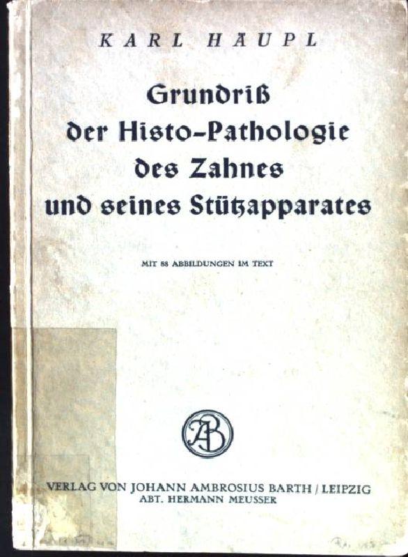 Grundriß der Histo-Pathologie des Zahnes und seines: Häupl, Karl: