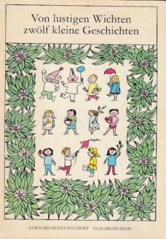 Von lustigen Wichten zwölf kleine Geschichten. Verse von Gerhard Holtz-Baumert. - Holtz-Baumert, Gerhard