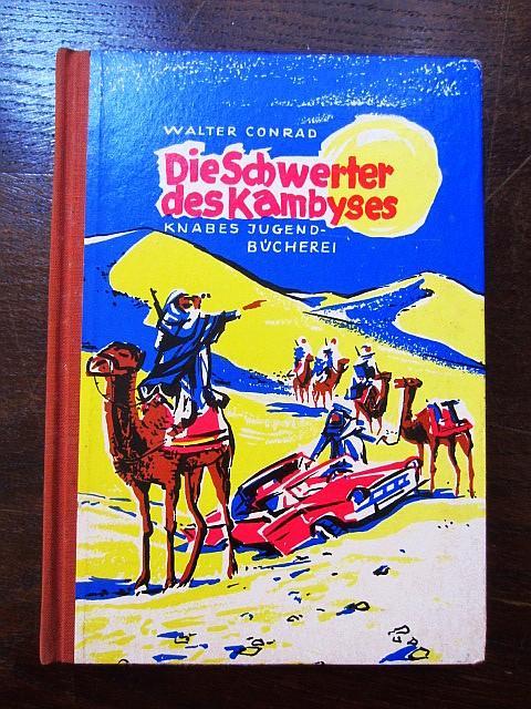 Die Schwerter des Kambyses. Knabes Jugendbücherei: Conrad, Walter