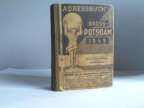 Adressbuch Gross-Potsdam 1949. Mit einem Einwohnerverzeichnis der: Potsdam