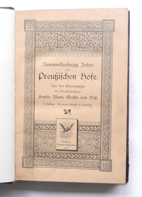 Neunundsechszig Jahre am Preußischen Hofe. Aus den: Voss, Sophie Marie