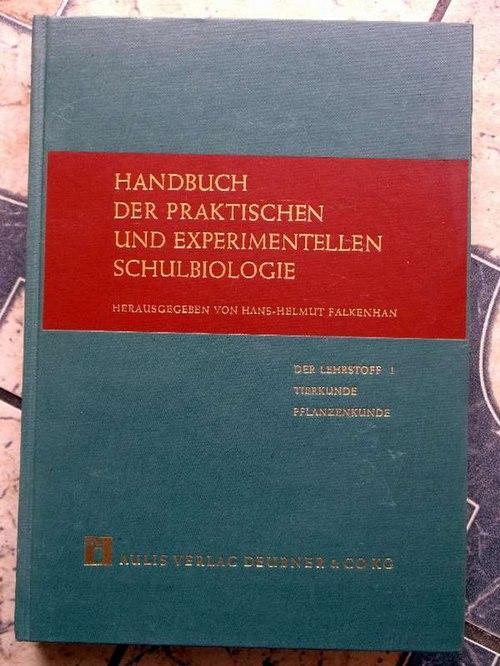 Handbuch der praktischen und experimentellen Schulbiologie- Band: Falkenhan, Hans-Helmut [Hrsg.];