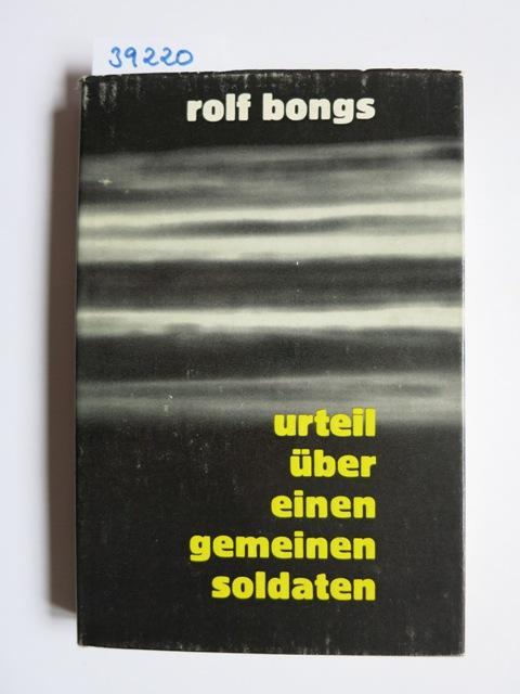 Urteil über einen gemeinen Soldaten: Bongs, Rolf: