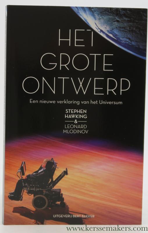 Het grote ontwerp. Een nieuwe verklaring van het Universum. Vertaald door Fred Hendriks. - Hawking, Stephen / Leonard Mlodinov.
