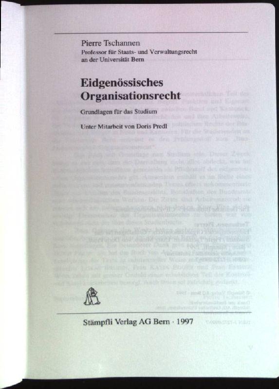 Eidgenössisches Organisationsrecht: Grundlagen für das Studium. Stämpflis: Tschannen, Pierre: