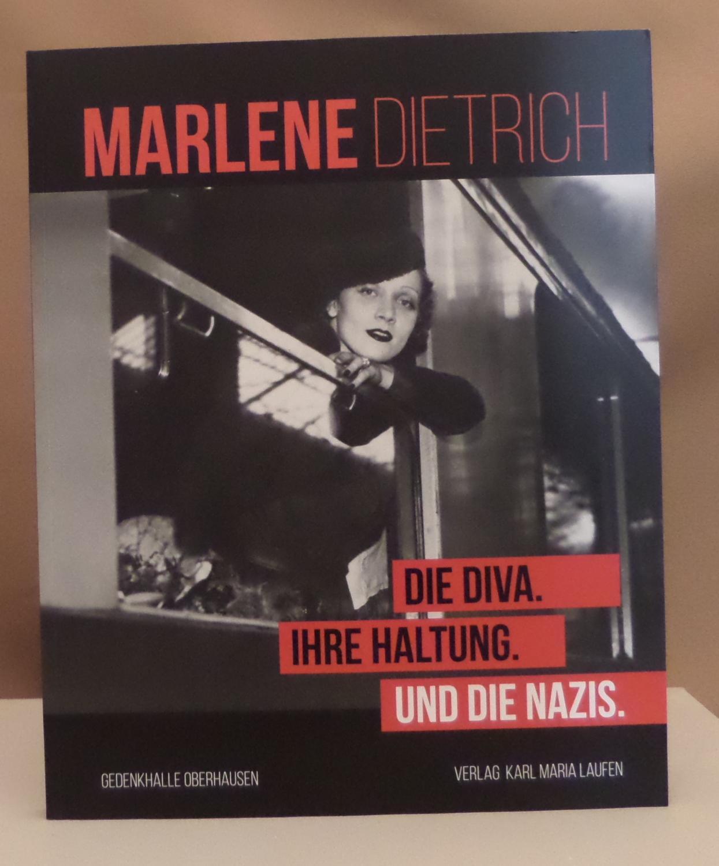 Die Diva. Ihre Haltung. Und die Nazis. Katalogbuch zur Ausstellung in der Gedenkhalle Oberhausen 12. Juni bis 11. Dezember 2016. - Dietrich, Marlene.