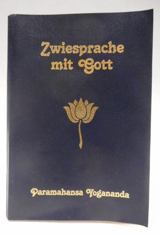 Zwiesprache mit Gott. - Yogananda, Paramahansa