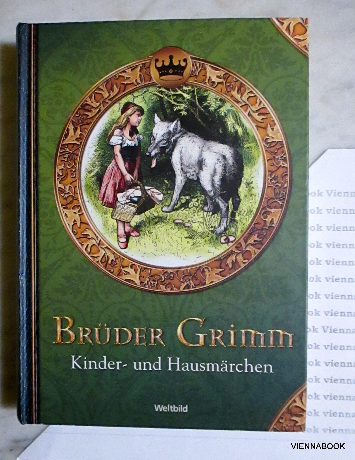 Brüder Grimm Kinder- und Hausmärchen (Weltbild Sammler: Brüder Grimm
