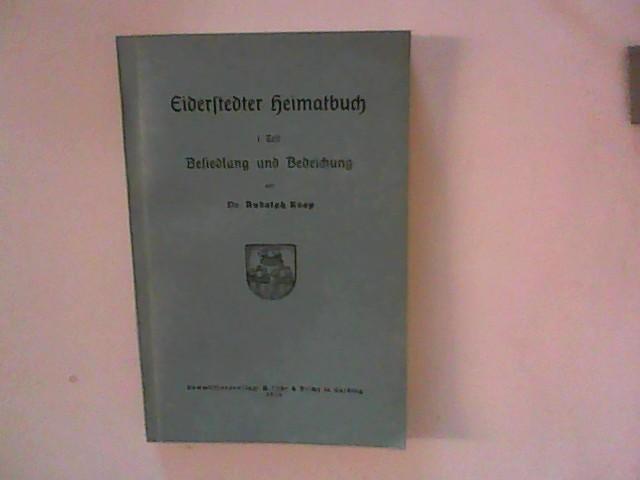 Eiderstedter Heimatbuch, Teil 1: Besiedlung und Bedeichung.: Koop, Rudolph: