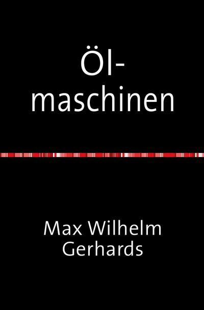 Ölmaschinen : Ihre theoretischen Grundlagen und deren Anwendung, auf den Betrieb unter besonderer Berücksichtigung von Schiffsbetrieben Nachdruck 2018 Taschenbuch - Max Wilhelm Gerhards