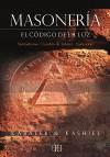 Masonería : el código de la luz : simbolismo, cambio de valores, iniciación - Kabaleb (1927-1992); Kashiel (1960- )