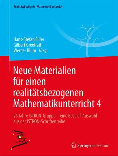 Neue Materialien für einen realitätsbezogenen Mathematikunterricht 4: Werner Blum