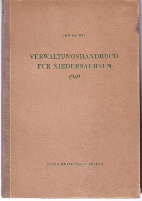 Verwaltungshandbuch für Niedersachsen 1949: Ohm, Ferdinand /