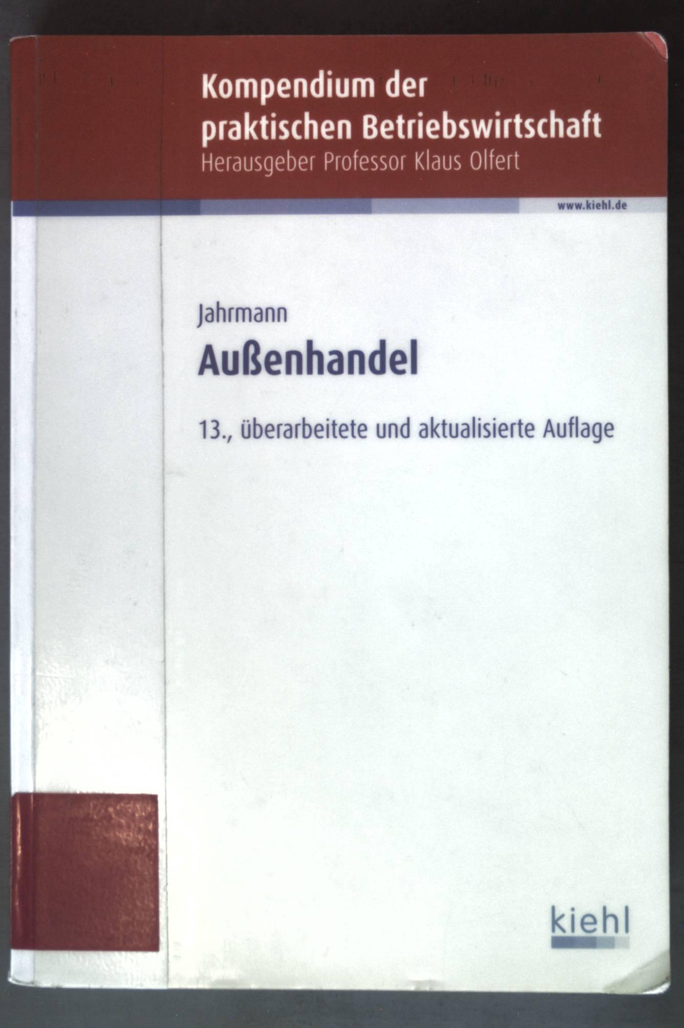 Außenhandel. Kompendium der praktischen Betriebswirtschaft - Jahrmann, Fritz-Ulrich