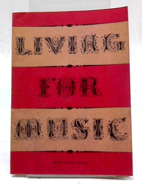 Living For Music: A Reader's Digest Anthology: Reader's Digest