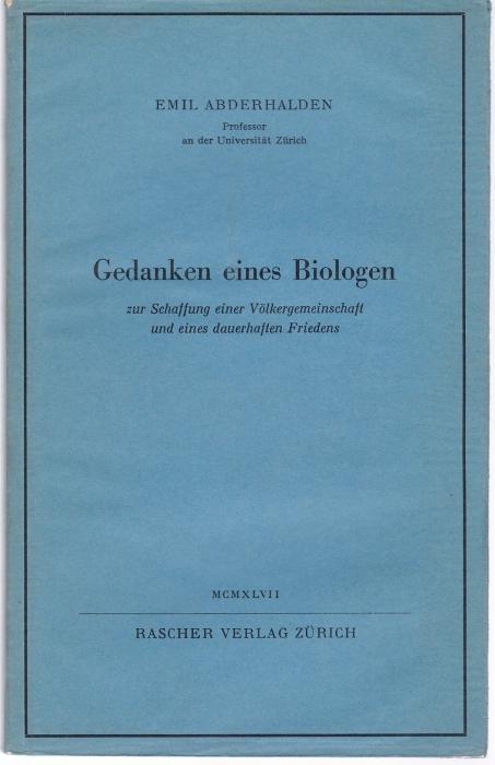 Gedanken eines Biologen zur Schaffung einer Völkergemeinschaft: Abderhalden, Emil