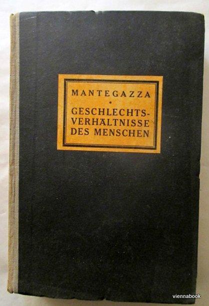 Die Geschlechtsverhältnisse des Menschen: Mantegazza Paul