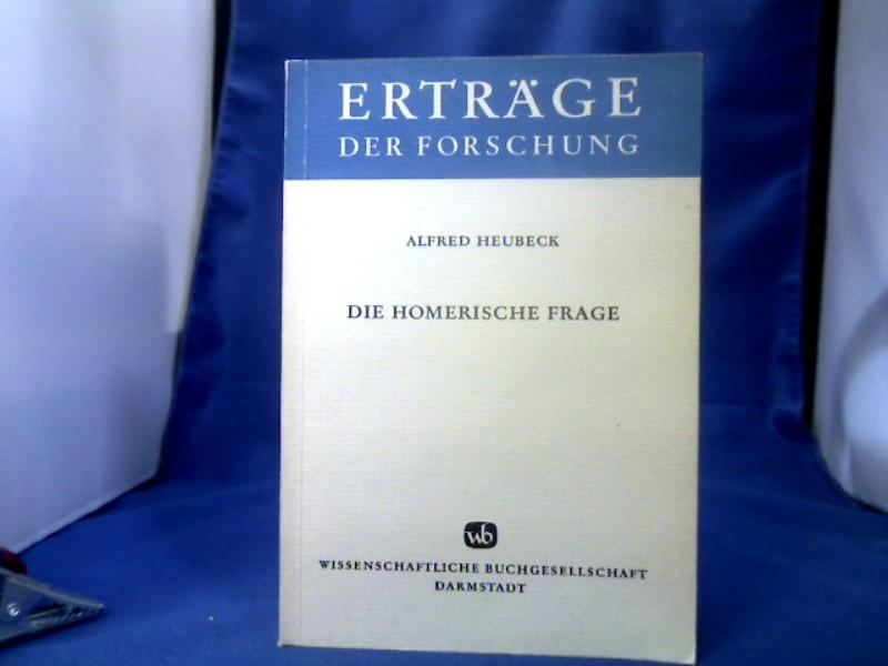 Die Homerische Frage : ein Bericht über: Heubeck, Alfred.